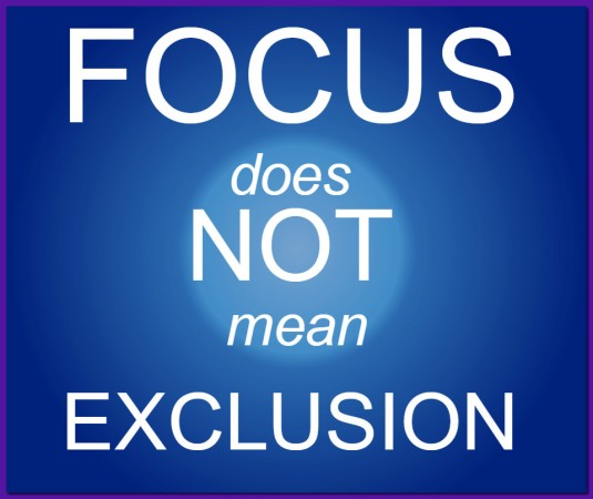 Focus does not equal exclusion