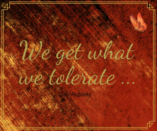 We get what we tolerate